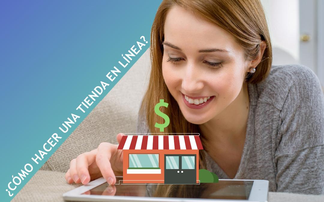 ¿Cómo hacer una tienda en línea?